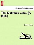 The Duchess Lass. [A Tale.]