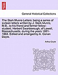 The Stark Munro Letters: Being a Series of Sixteen Letters Written by J. Stark Munro, M.B., to His Friend and Former Fellow-Student, Herbert SW