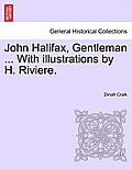 John Halifax, Gentleman ... with Illustrations by H. Riviere.