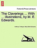 The Claverings ... with ... Illustrations, by M. E. Edwards. Vol. I.
