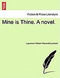 Mine Is Thine. a Novel, Fourth Edition