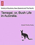 Tarragal; Or, Bush Life in Australia.