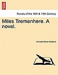 Miles Tremenhere. a Novel.