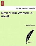 Next of Kin Wanted. a Novel.