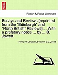 Essays and Reviews [Reprinted from the Edinburgh and North British Reviews] ... with a Prefatory Notice ... by ... B. Jowett.