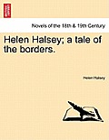 Helen Halsey; A Tale of the Borders.
