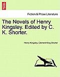 The Novels of Henry Kingsley. Edited by C. K. Shorter.