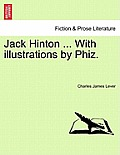 Jack Hinton ... with Illustrations by Phiz.
