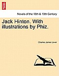 Jack Hinton. with Illustrations by Phiz.
