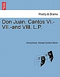 Don Juan. Cantos VI.-VII.-And VIII. L.P.