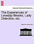 The Experiences of Loveday Brooke, Lady Detective, Etc.