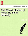 The Revolt of Man. [A Novel. by Sir W. Besant.]