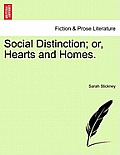 Social Distinction; Or, Hearts and Homes.