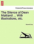 The Silence of Dean Maitland ... with Illustrations, Etc.