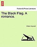 The Black Flag. a Romance.