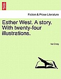 Esther West. a Story. with Twenty-Four Illustrations.