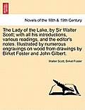 The Lady of the Lake, by Sir Walter Scott; With All His Introductions, Various Readings, and the Editor's Notes. Illustrated by Numerous Engravings on