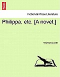 Philippa, Etc. [A Novel.]