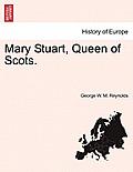 Mary Stuart, Queen of Scots.