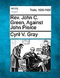 REV. John C. Green, Against John Pierce