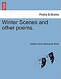 Winter Scenes and Other Poems.