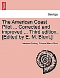 The American Coast Pilot ... Corrected and Improved ... Third Edition. [Edited by E. M. Blunt.]