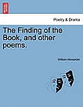 The Finding of the Book, and Other Poems.