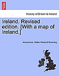 Ireland. Revised Edition. [With a Map of Ireland.]