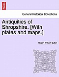 Antiquities of Shropshire. [With Plates and Maps.]