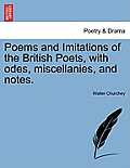 Poems and Imitations of the British Poets, with Odes, Miscellanies, and Notes.