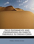 Field Experiments and Observations on Insects Injurious to Indian Corn