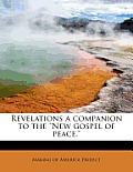 Revelations a Companion to the New Gospel of Peace.