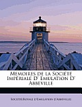 Memoires de La Societe Imperiale D' Emulation D' Abbeville