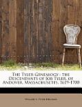 The Tyler Genealogy: The Descendants of Job Tyler, of Andover, Massachusetts, 1619-1700
