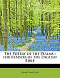 The Poetry of the Psalms: For Readers of the English Bible