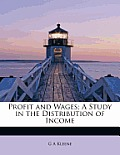 Profit and Wages; A Study in the Distribution of Income