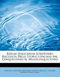 Rerum Italicarum Scriptores: Raccolta Degli Storici Italiani Dal Cinquecento Al Millecinquecento