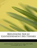 Reflexions Sur Le Gouvernement Des Femmes