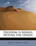 Freedom Is Always Within the Union