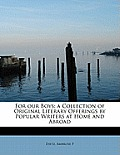 For Our Boys: A Collection of Original Literary Offerings by Popular Writers at Home and Abroad