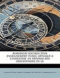 Avantages Sociaux D'Un Enseignement Public Appliqu A L'Industrie: En R Ponse Aux Observations de La