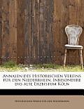Annalen Des Historischen Vereins F R Den Niederrhein, Inbesondere Das Alte Erzbistum K Ln