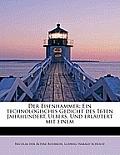 Der Eisenhammer: Ein Technologisches Gedicht Des 16ten Jahrhundert, Uebers, Und Erl Utert Mit Einem