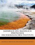 Jahrbuch Des Kaiserlich Deutschen Arch Ologischen Instituts