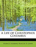 A Life of Christopher Columbus