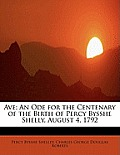 Ave; An Ode for the Centenary of the Birth of Percy Bysshe Shelly, August 4, 1792