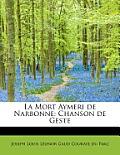 La Mort Aymeri de Narbonne: Chanson de Geste
