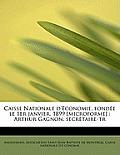 Caisse Nationale D'Economie, Fond E Le 1er Janvier, 1899 [Microforme]: Arthur Gagnon, Secr Taire-Tr