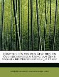 Handelingen Van Den Geschied- En Oudheidkundigen Kring Van Gent: Annales Du Cercle Historique Et ARC