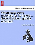 Wherstead; Some Materials for Its History ... Second Edition, Greatly Enlarged.